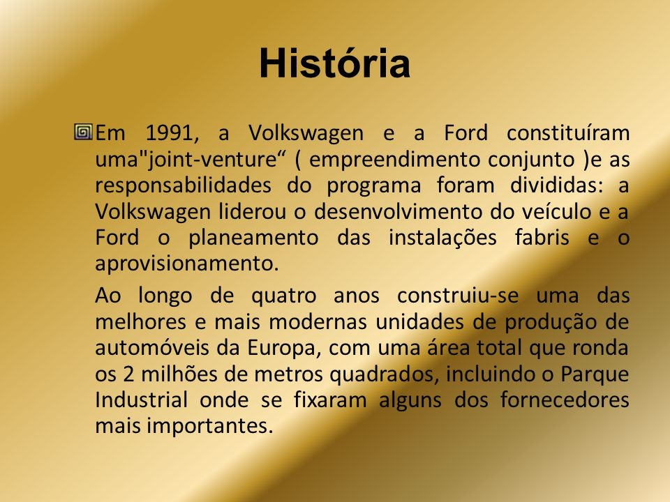 Bibliografia Barbosa, Natália, Guimarães, Paulo and Woodward, Douglas(2004) Foreign firm entry in an open economy: the case of Portugal ,Applied Economics,36:5,465 472 http://dx.doi.org/10.1080/00036840410001682160 http://dx.doi.org/10.1080/00036840410001682160 Flôres Jr., Renato G., Fontoura, Maria Paula and Santos, Rogério Guerra(2007) Foreign Direct Investment Spillovers in Portugal: Additional Lessons from a Country Study ,The European Journal of Development Research,19:3,372 390 http://dx.doi.org/10.1080/09578810701507126 http://dx.doi.org/10.1080/09578810701507126 AutoEuropa: http://www.autoeuropa.pt/, 18-11-09, 22:30http://www.autoeuropa.pt/