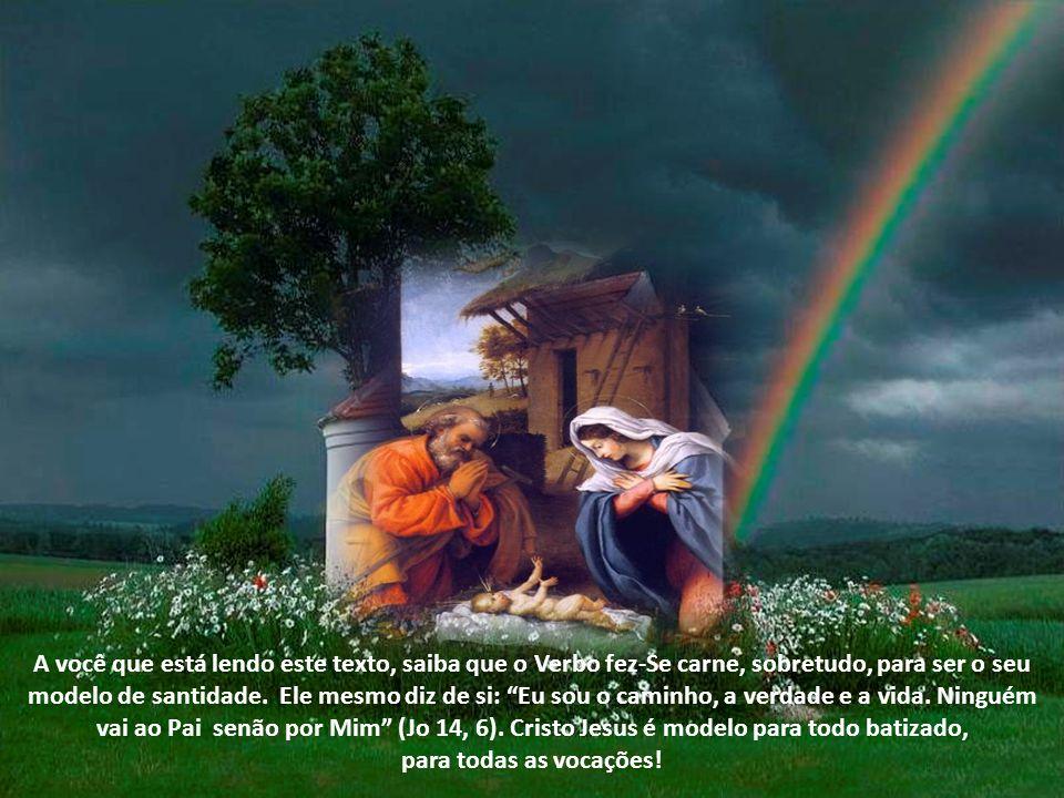 O Verbo fez-Se carne, para nos fazer participantes da natureza divina (2 Pe 1, 4).