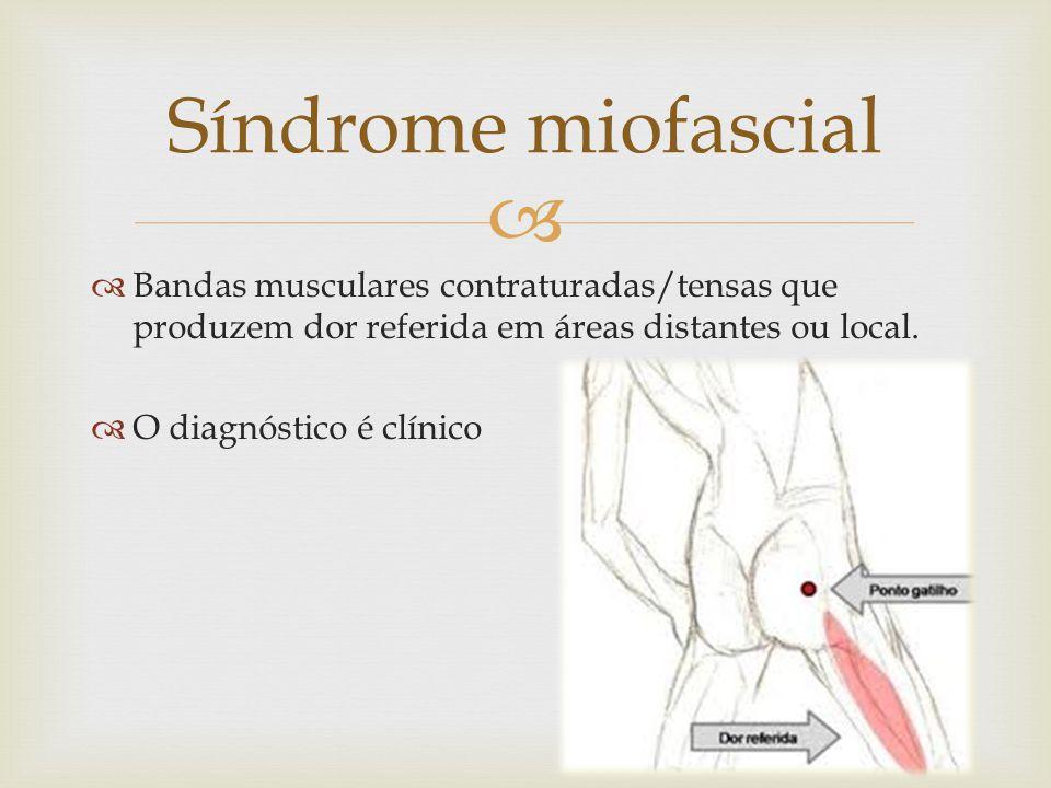 Bandas musculares contraturadas/tensas que produzem dor referida em áreas distantes ou local.