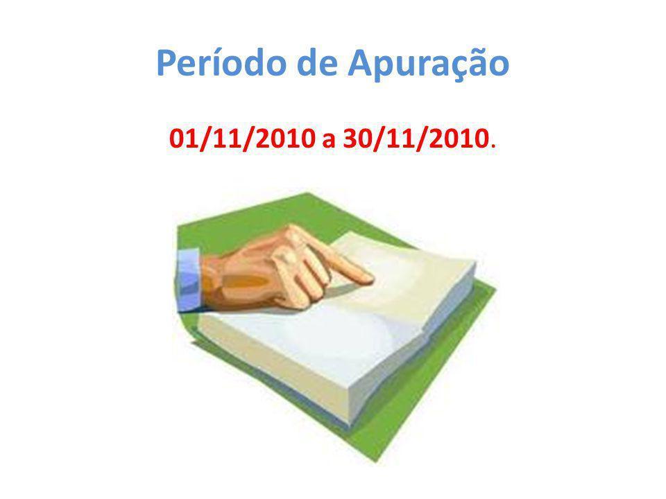 Período de Apuração 01/11/2010 a 30/11/2010.
