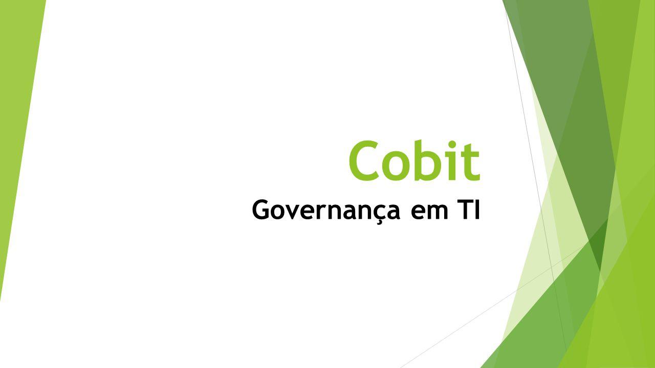Sumário O Cobit Benefícios Boas Práticas Governança de TI Conclusão Bibliografia