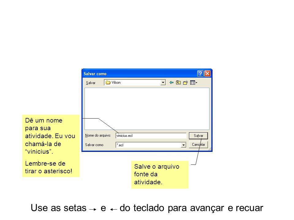 Use as setas e do teclado para avançar e recuar Gere o arquivo htm, clicando aqui.