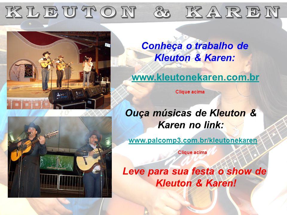 Conheça o trabalho de Kleuton & Karen: www.kleutonekaren.com.br Clique acima Leve para sua festa o show de Kleuton & Karen! Ouça músicas de Kleuton &