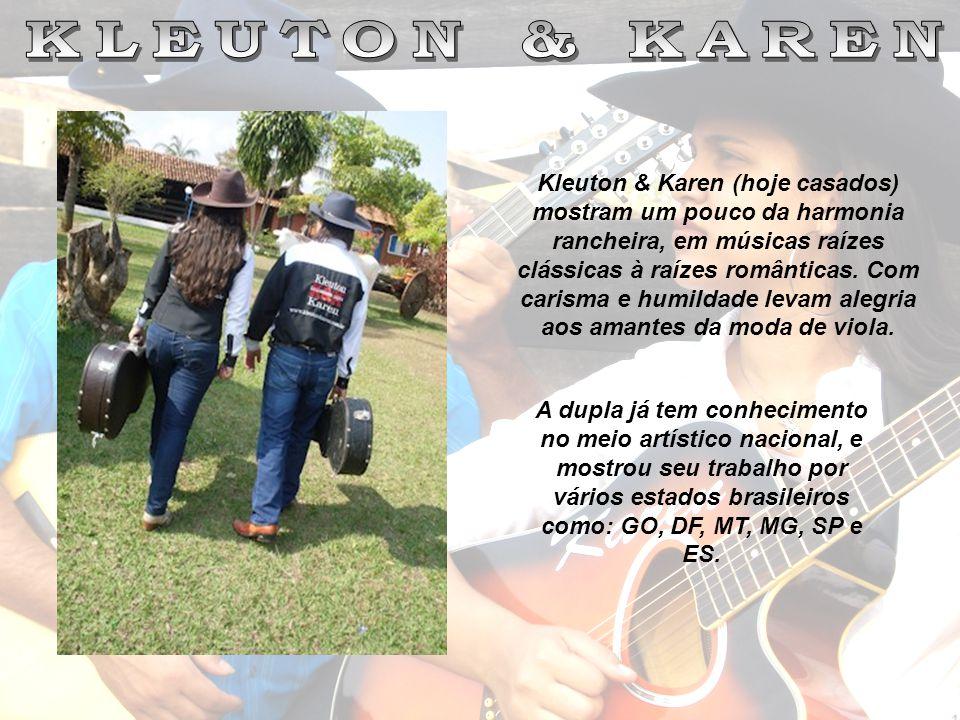 Kleuton & Karen (hoje casados) mostram um pouco da harmonia rancheira, em músicas raízes clássicas à raízes românticas. Com carisma e humildade levam