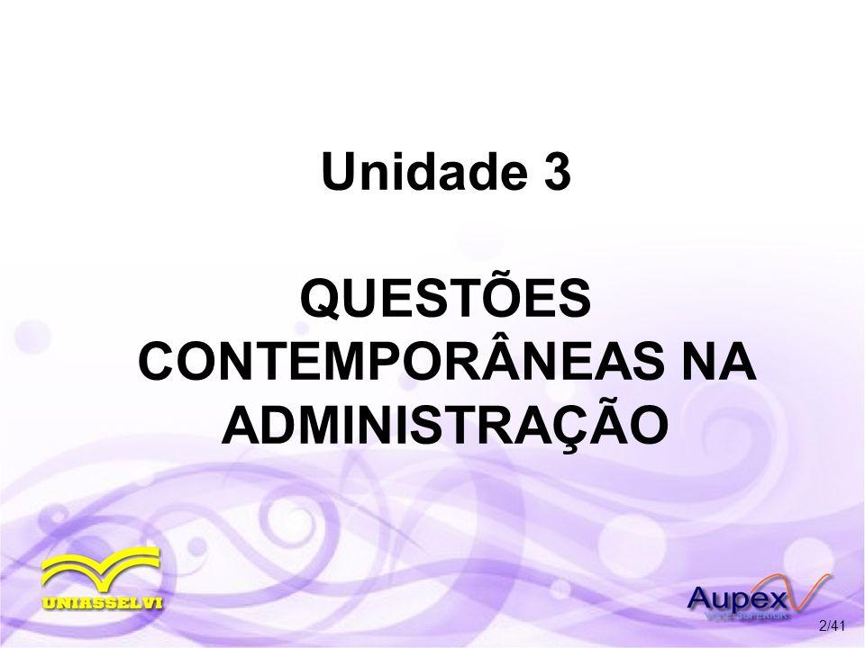 Unidade 3 QUESTÕES CONTEMPORÂNEAS NA ADMINISTRAÇÃO 2/41