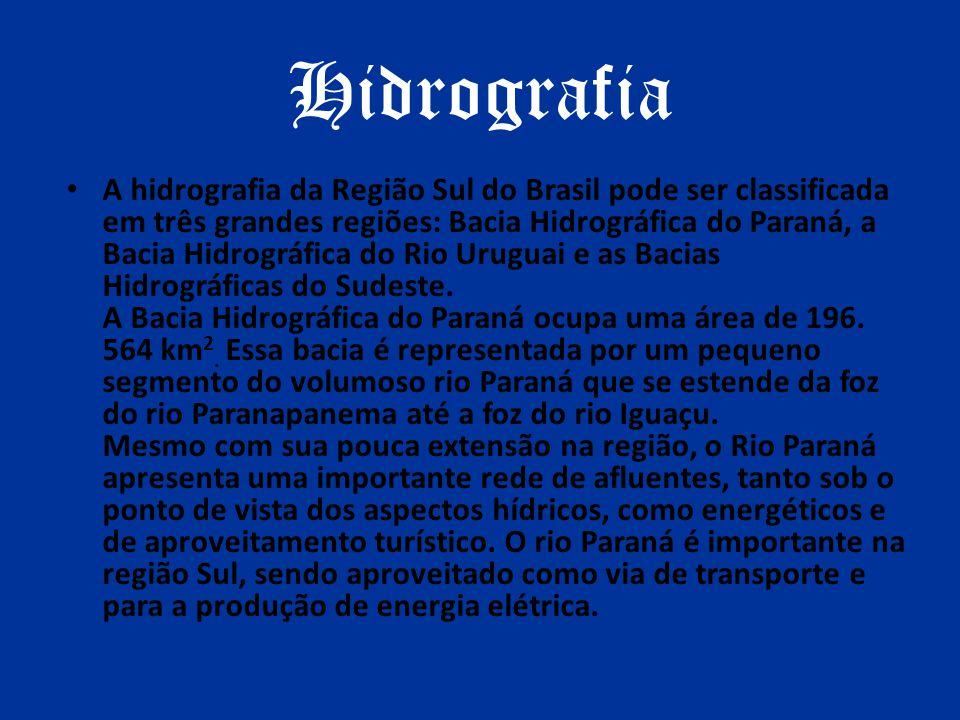 Hidrografia A hidrografia da Região Sul do Brasil pode ser classificada em três grandes regiões: Bacia Hidrográfica do Paraná, a Bacia Hidrográfica do