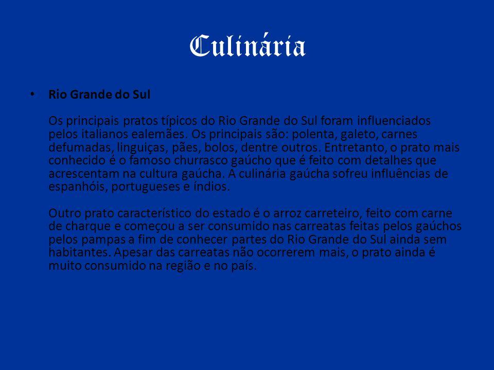 Culinária Rio Grande do Sul Os principais pratos típicos do Rio Grande do Sul foram influenciados pelos italianos ealemães. Os principais são: polenta