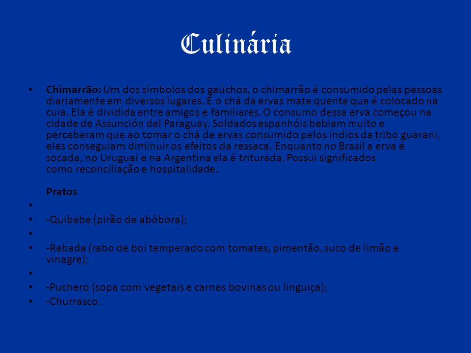 Culinária Chimarrão: Um dos símbolos dos gaúchos, o chimarrão é consumido pelas pessoas diariamente em diversos lugares. É o chá da ervas mate quente