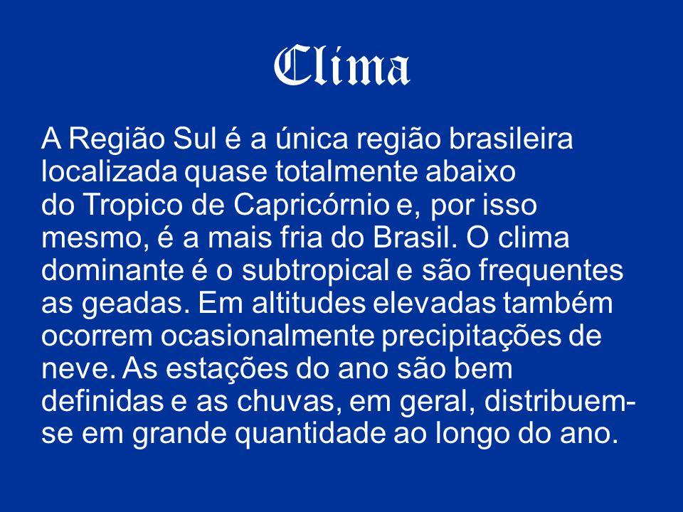 Clima A Região Sul é a única região brasileira localizada quase totalmente abaixo do Tropico de Capricórnio e, por isso mesmo, é a mais fria do Brasil