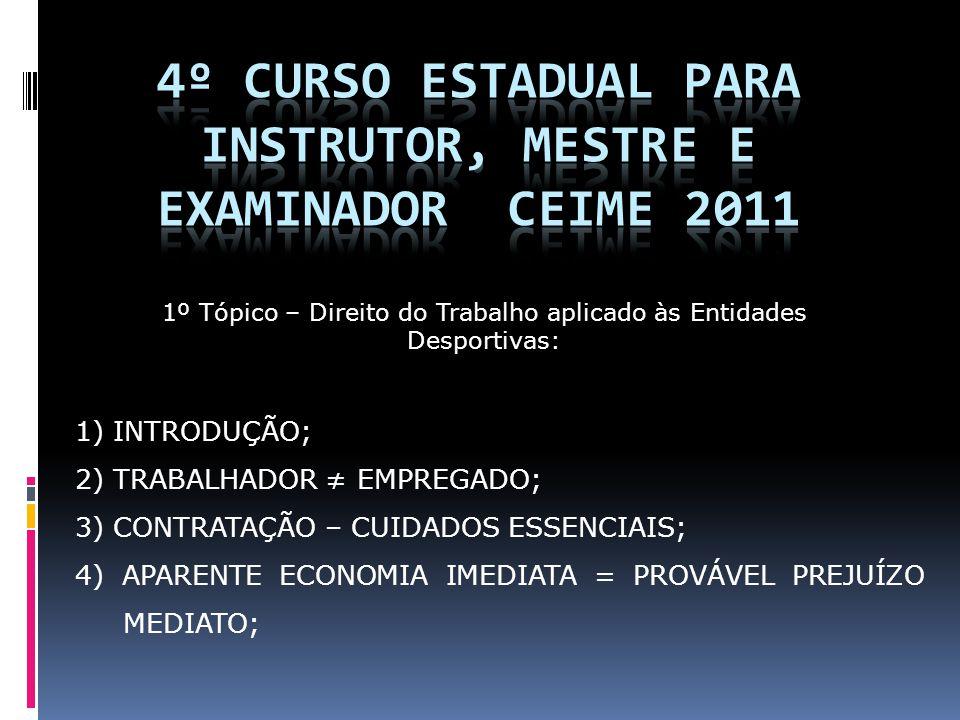 5) CONTRATO DE TRABALHO 5.1) Características: Expresso = Escrito Tácito = PERIGO (maior incidência de condenação 5.2) Contrato Realidade (Princ.