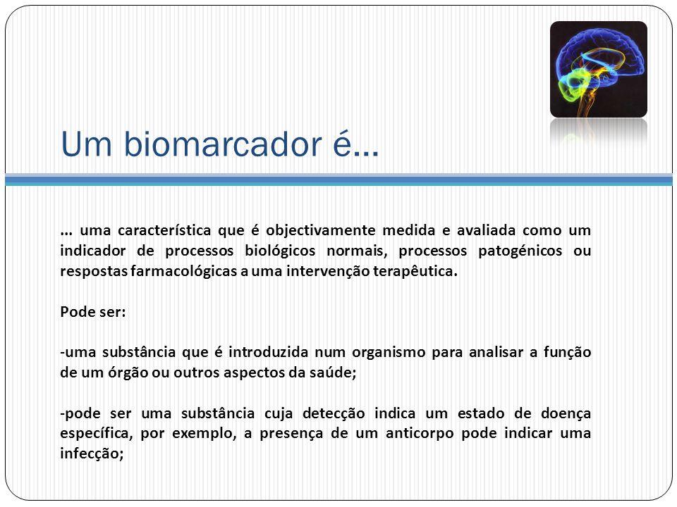 Um biomarcador é…...
