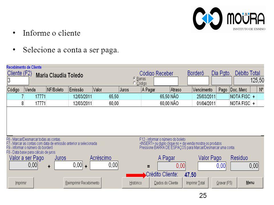 Informe o cliente Selecione a conta a ser paga. 25