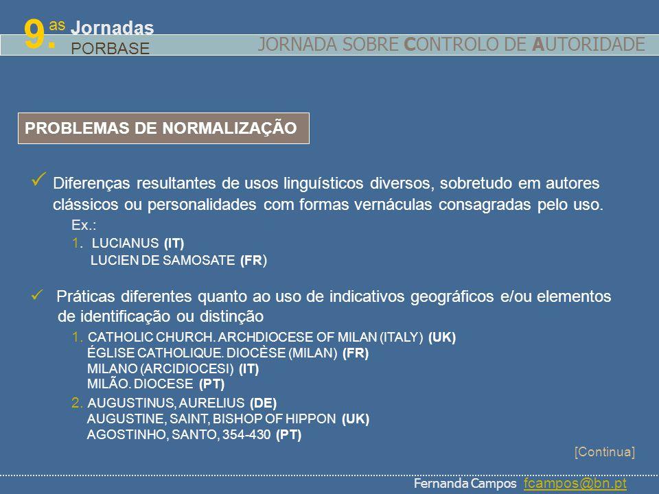 as 9. Jornadas PORBASE PROBLEMAS DE NORMALIZAÇÃO Diferenças resultantes de usos linguísticos diversos, sobretudo em autores clássicos ou personalidade