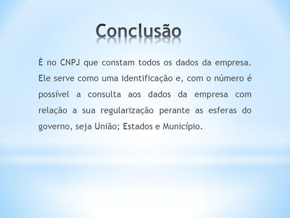 É no CNPJ que constam todos os dados da empresa. Ele serve como uma identificação e, com o número é possível a consulta aos dados da empresa com relaç