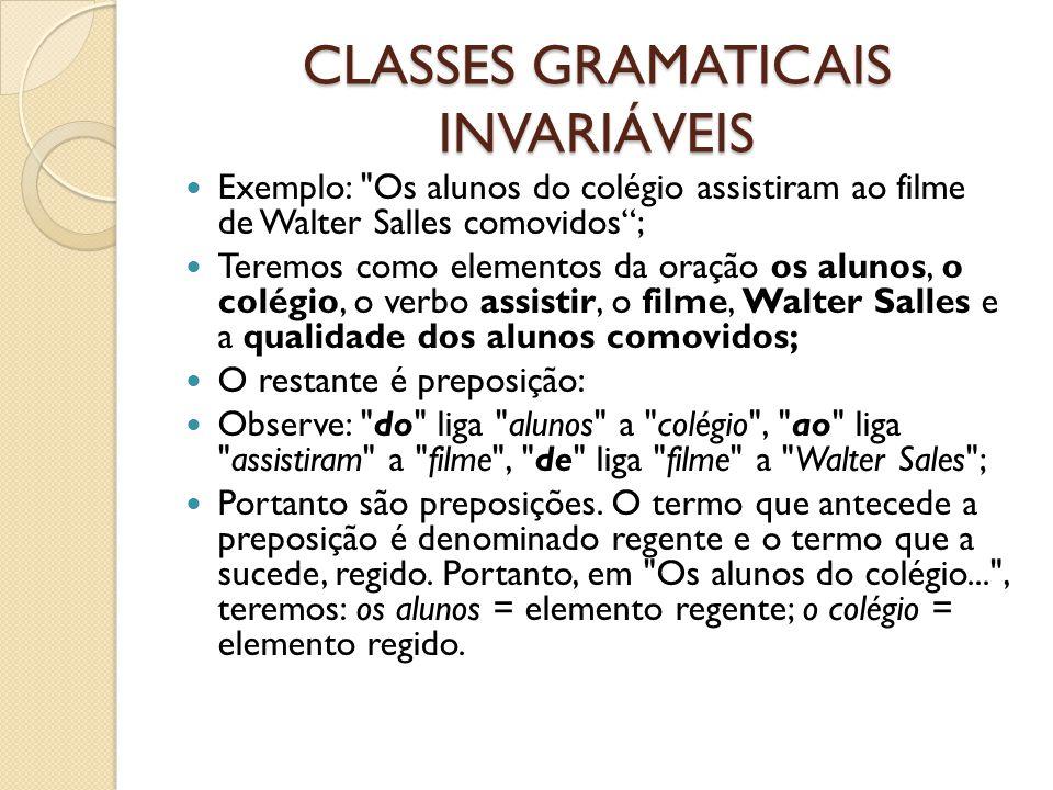 CLASSES GRAMATICAIS INVARIÁVEIS Exemplo: