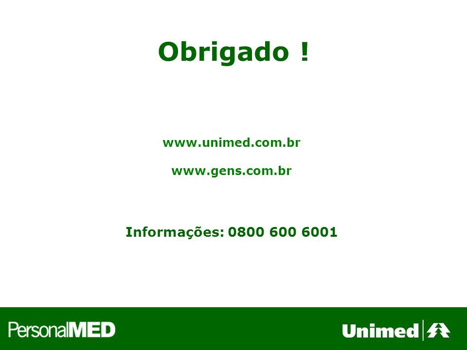 Obrigado ! www.unimed.com.br www.gens.com.br Informações: 0800 600 6001
