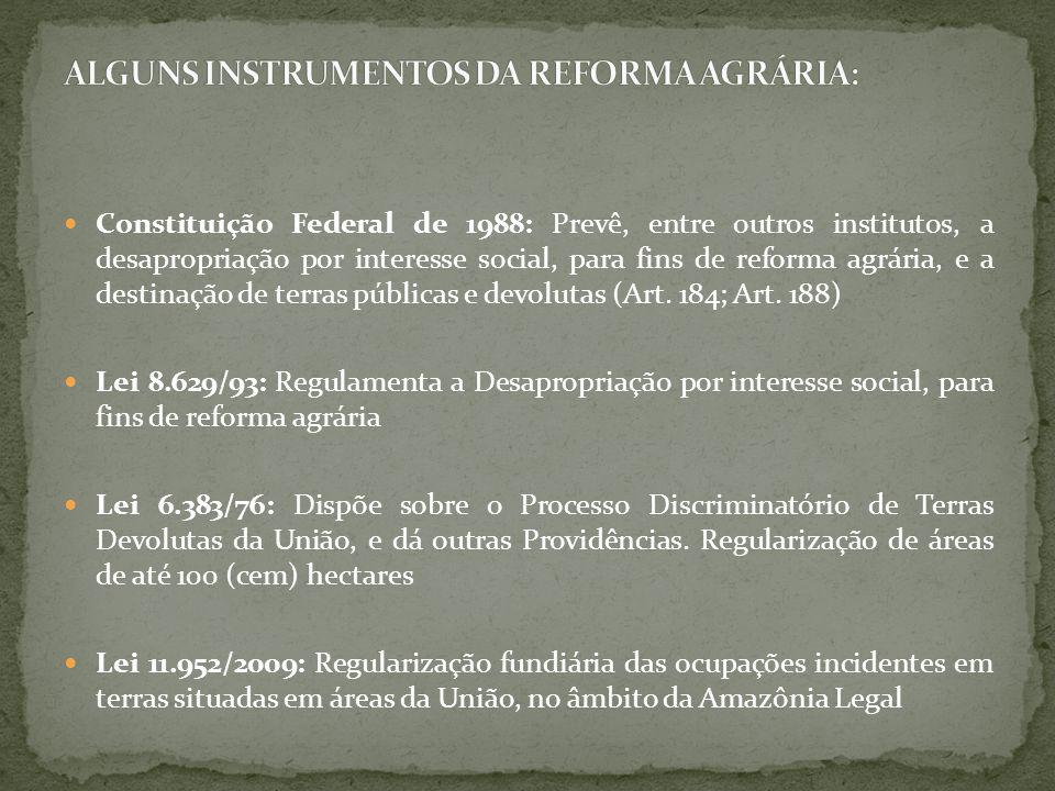Constituição Federal de 1988: Prevê, entre outros institutos, a desapropriação por interesse social, para fins de reforma agrária, e a destinação de t