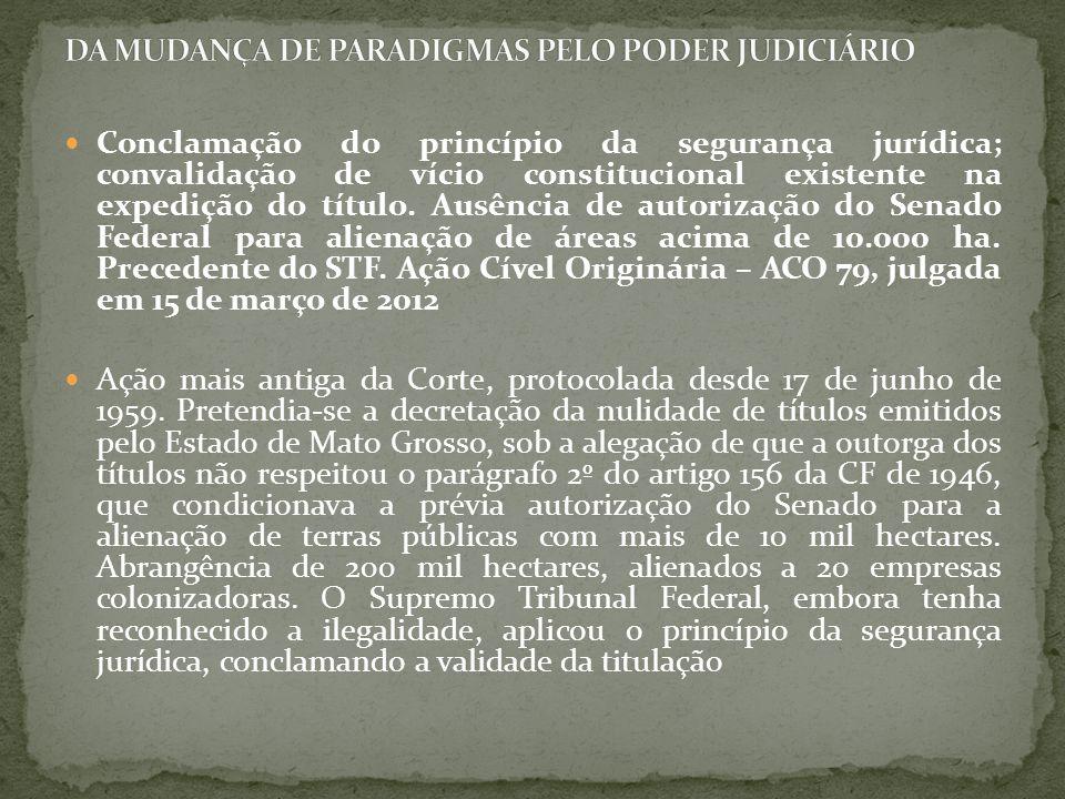 Conclamação do princípio da segurança jurídica; convalidação de vício constitucional existente na expedição do título. Ausência de autorização do Sena