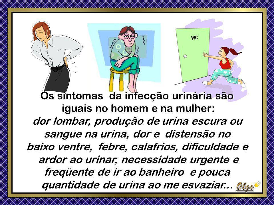 Embora os homens possam ter infecções do trato urinário (eles são grandes transmissores e muitas vezes assintomáticos!) as mulheres são mais vezes ass