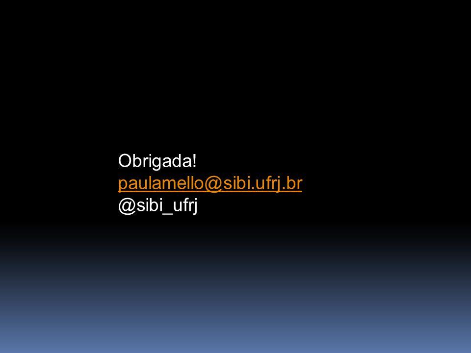 Obrigada! paulamello@sibi.ufrj.br @sibi_ufrj