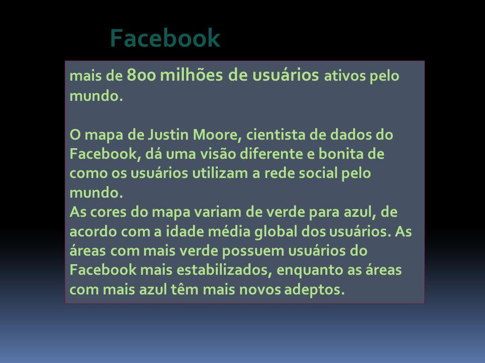 mais de 800 milhões de usuários ativos pelo mundo. O mapa de Justin Moore, cientista de dados do Facebook, dá uma visão diferente e bonita de como os