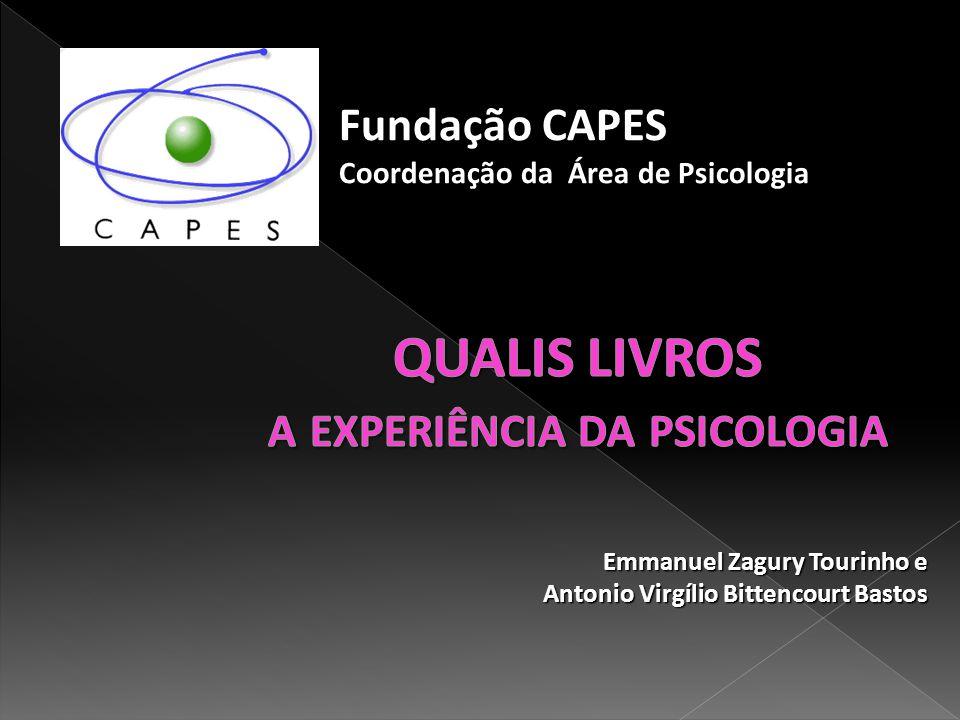 Fundação CAPES Coordenação da Área de Psicologia Emmanuel Zagury Tourinho e Antonio Virgílio Bittencourt Bastos