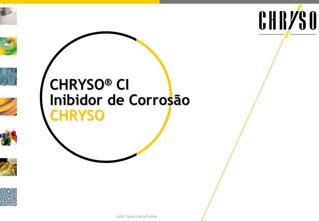 CHRYSO ® CI Inibidor de Corrosão CHRYSO Autor :Ignacio de la Fuente