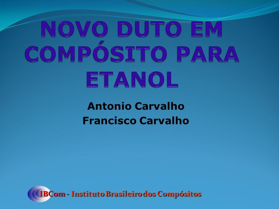 Antonio Carvalho Francisco Carvalho IBCom - Instituto Brasileiro dos Compósitos