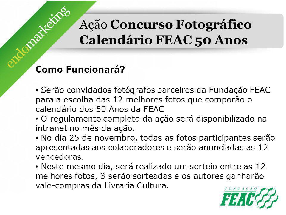 Ação Concurso Fotográfico Calendário FEAC 50 Anos Como Funcionará? Serão convidados fotógrafos parceiros da Fundação FEAC para a escolha das 12 melhor