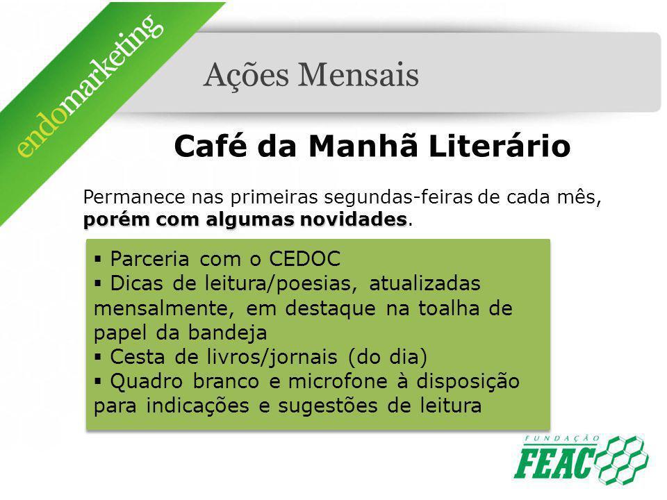 Ações Mensais Café da Manhã Literário porém com algumas novidades Permanece nas primeiras segundas-feiras de cada mês, porém com algumas novidades. Pa