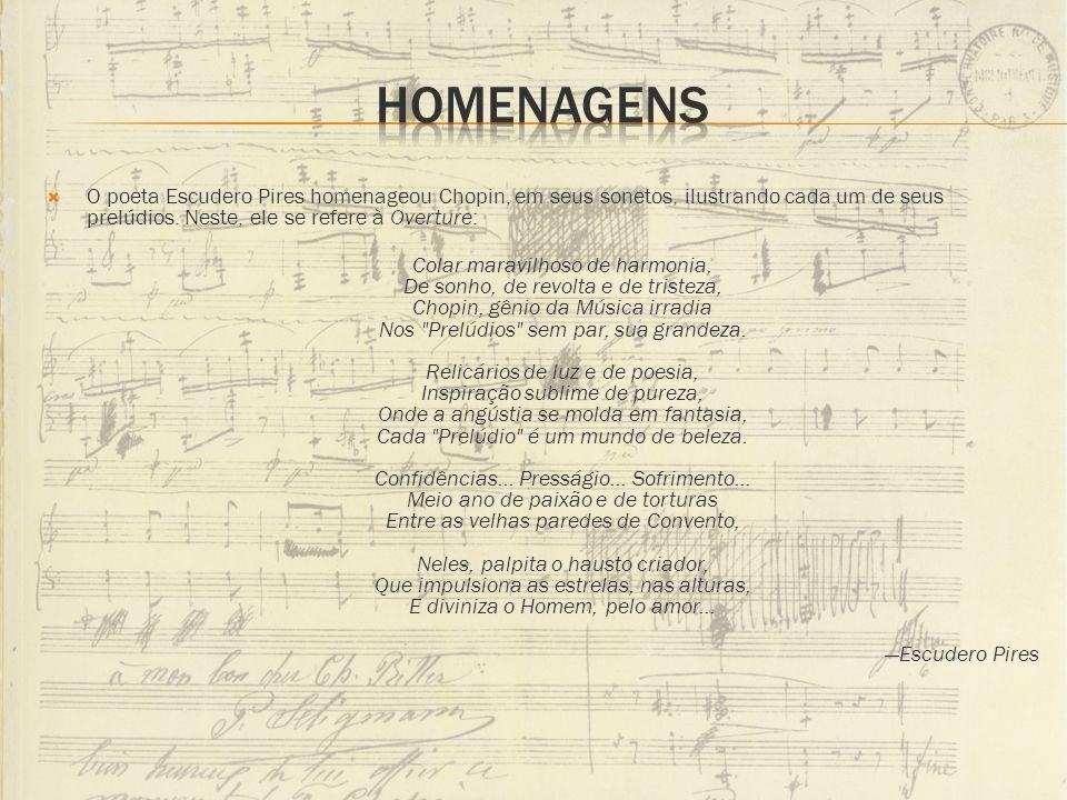 O poeta Escudero Pires homenageou Chopin, em seus sonetos, ilustrando cada um de seus prelúdios. Neste, ele se refere à Overture: Colar maravilhoso de