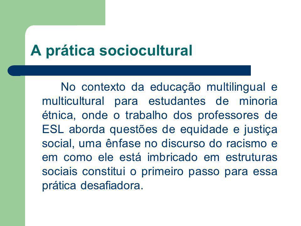A prática sociocultural No contexto da educação multilingual e multicultural para estudantes de minoria étnica, onde o trabalho dos professores de ESL