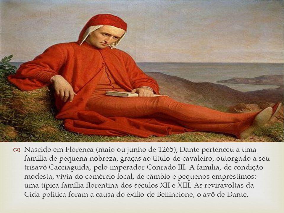 Nascido em Florença (maio ou junho de 1265), Dante pertenceu a uma família de pequena nobreza, graças ao título de cavaleiro, outorgado a seu trisavô