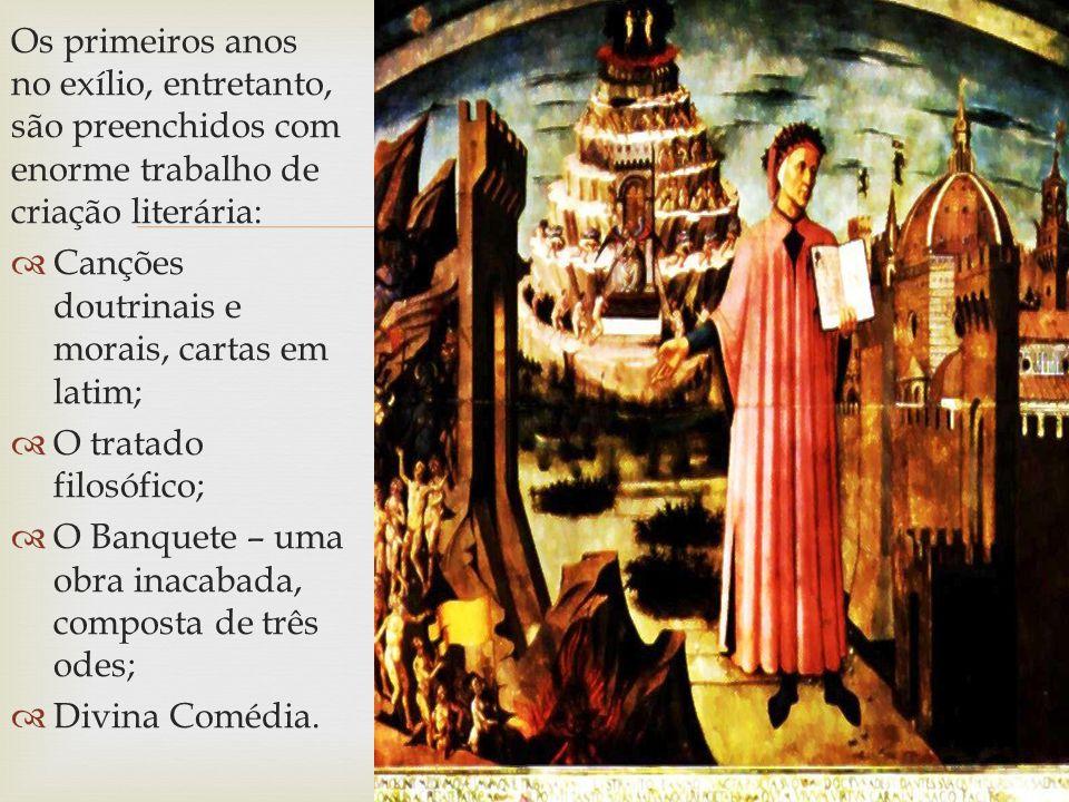 Os primeiros anos no exílio, entretanto, são preenchidos com enorme trabalho de criação literária: Canções doutrinais e morais, cartas em latim; O tra