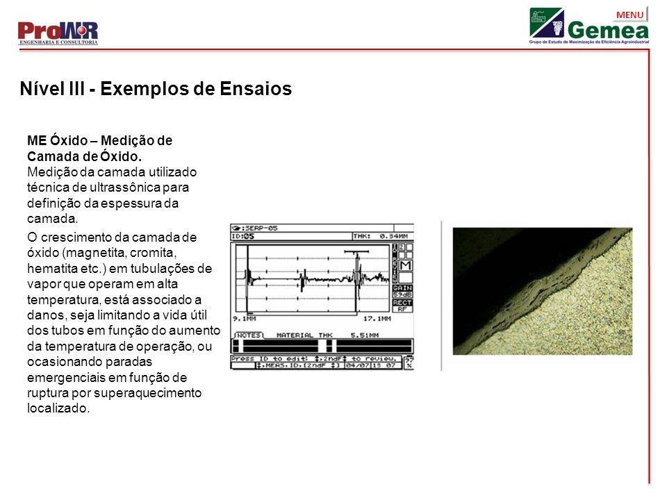MENU Nível III - Exemplos de Ensaios ME Óxido – Medição de Camada de Óxido. Medição da camada utilizado técnica de ultrassônica para definição da espe