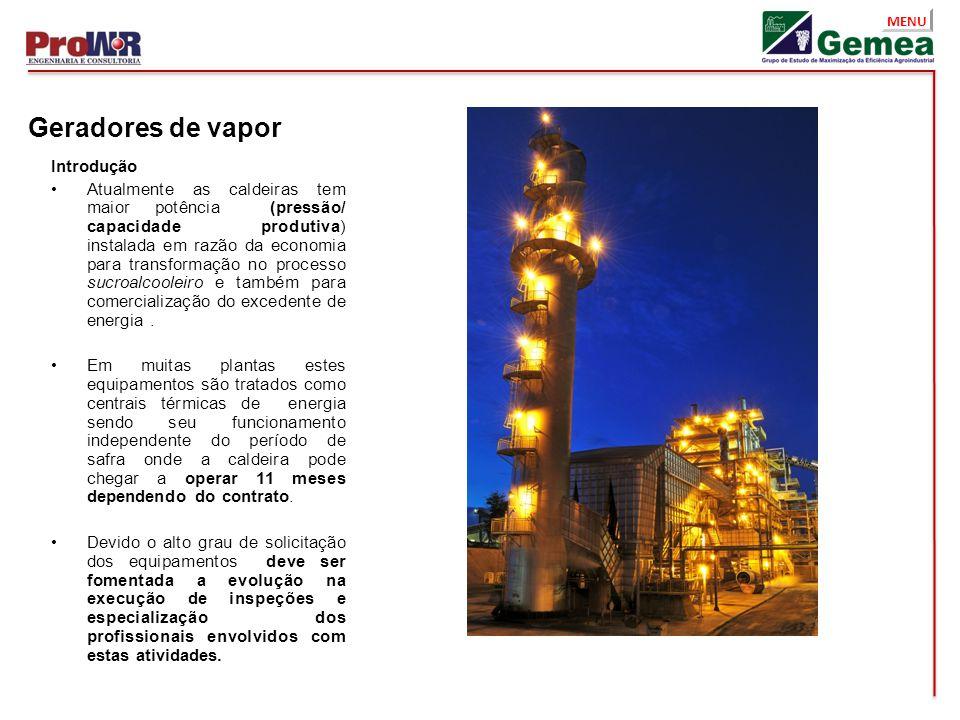 MENU Geradores de vapor Introdução Atualmente as caldeiras tem maior potência (pressão/ capacidade produtiva) instalada em razão da economia para tran