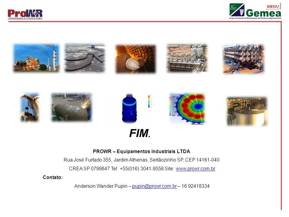 MENU FIM. PROWR – Equipamentos Industriais LTDA. Rua José Furtado 355, Jardim Athenas, Sertãozinho SP, CEP 14161-040. CREA SP 0799847 Tel: +55(016) 30