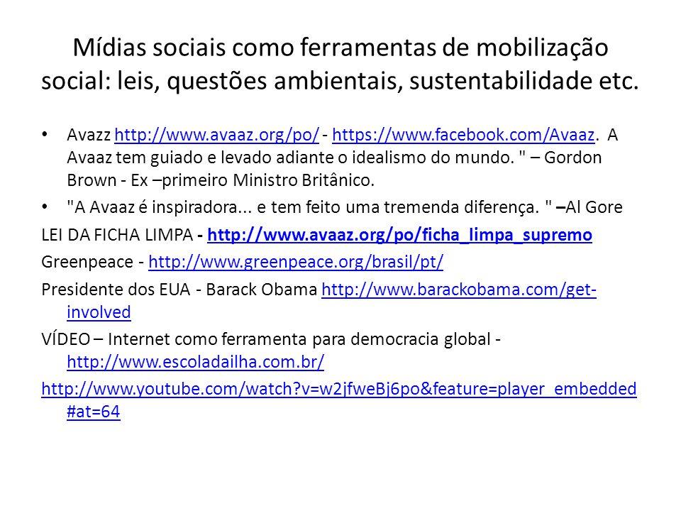 Mídias sociais como ferramentas de mobilização social: leis, questões ambientais, sustentabilidade etc.