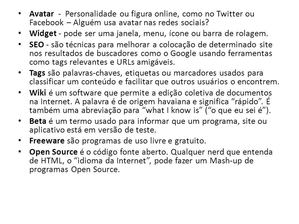Avatar - Personalidade ou figura online, como no Twitter ou Facebook – Alguém usa avatar nas redes sociais.