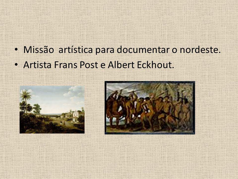 Missão artística para documentar o nordeste. Artista Frans Post e Albert Eckhout.
