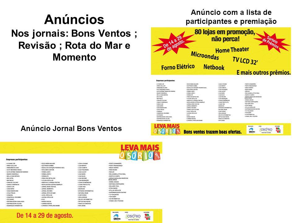 Anúncios Nos jornais: Bons Ventos ; Revisão ; Rota do Mar e Momento Anúncio com a lista de participantes e premiação Anúncio Jornal Bons Ventos