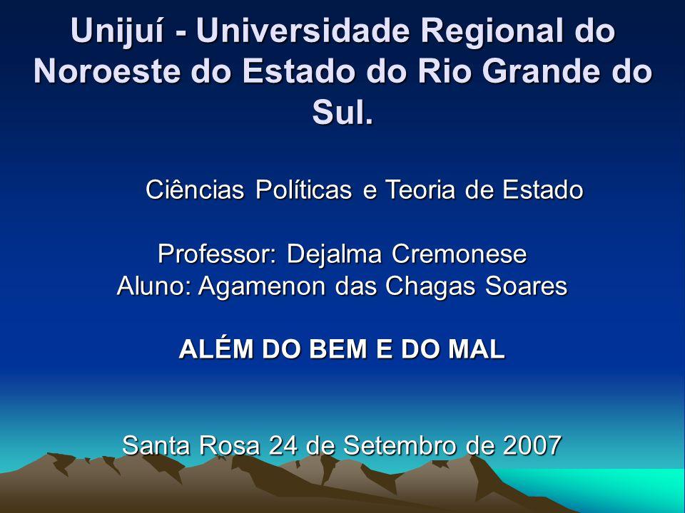 Unijuí - Universidade Regional do Noroeste do Estado do Rio Grande do Sul. Ciências Políticas e Teoria de Estado Ciências Políticas e Teoria de Estado