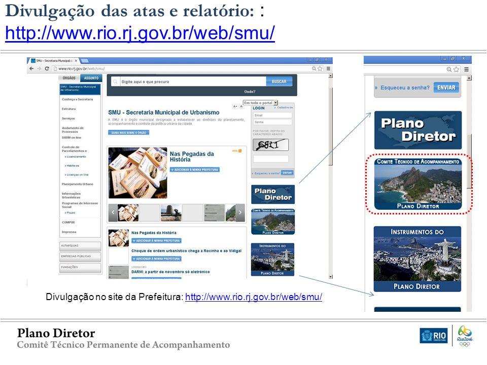 Divulgação no site da Prefeitura: http://www.rio.rj.gov.br/web/smu/http://www.rio.rj.gov.br/web/smu/ CTPD – Decreto nº 35652/2012 Divulgação das atas