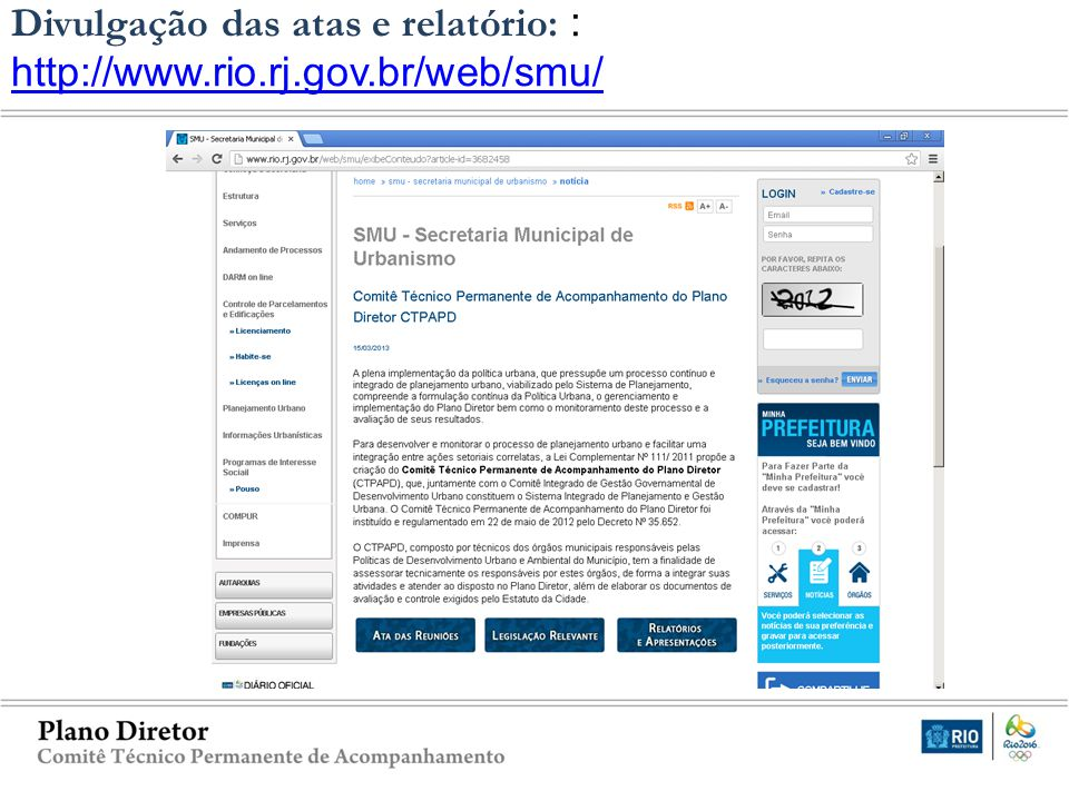 CTPD – Decreto nº 35652/2012 Divulgação das atas e relatório: : http://www.rio.rj.gov.br/web/smu/ http://www.rio.rj.gov.br/web/smu/