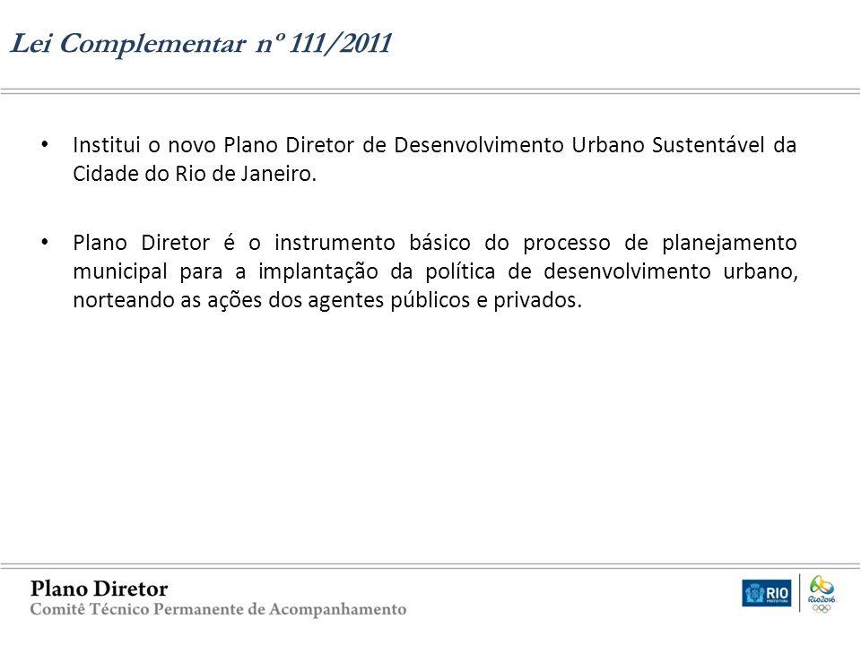 Institui o novo Plano Diretor de Desenvolvimento Urbano Sustentável da Cidade do Rio de Janeiro. Plano Diretor é o instrumento básico do processo de p