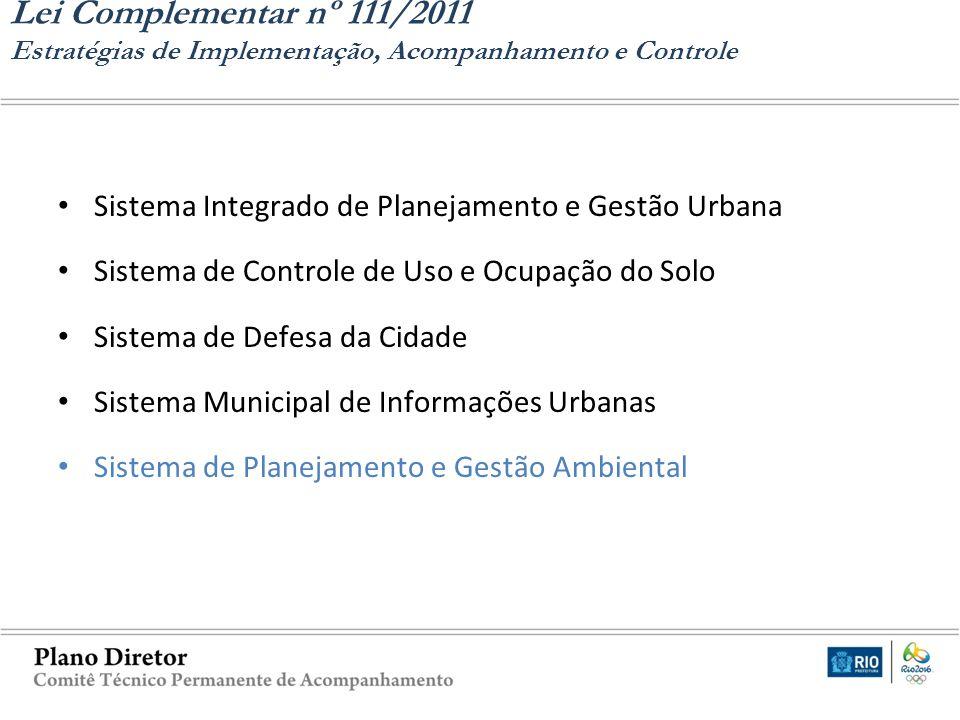 Sistema Integrado de Planejamento e Gestão Urbana Sistema de Controle de Uso e Ocupação do Solo Sistema de Defesa da Cidade Sistema Municipal de Infor