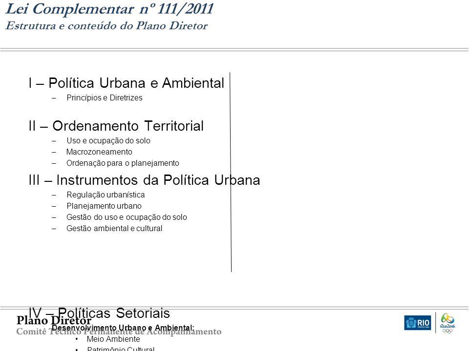 I – Política Urbana e Ambiental –Princípios e Diretrizes II – Ordenamento Territorial –Uso e ocupação do solo –Macrozoneamento –Ordenação para o plane