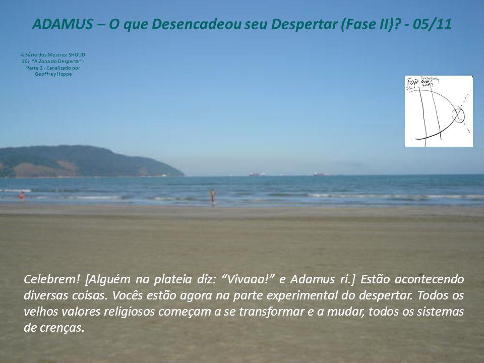 ADAMUS – O que Desencadeou seu Despertar (Fase II).