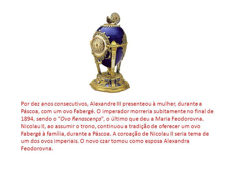 Por dez anos consecutivos, Alexandre III presenteou à mulher, durante a Páscoa, com um ovo Fabergé. O imperador morreria subitamente no final de 1894,