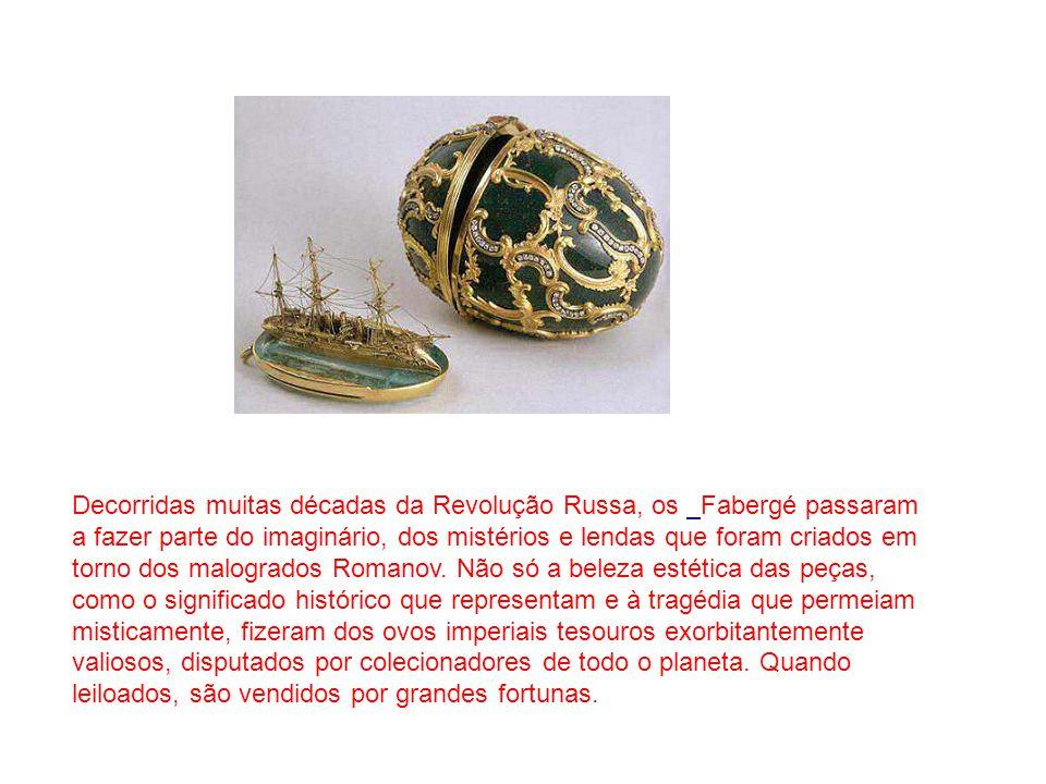 Decorridas muitas décadas da Revolução Russa, os Fabergé passaram a fazer parte do imaginário, dos mistérios e lendas que foram criados em torno dos m